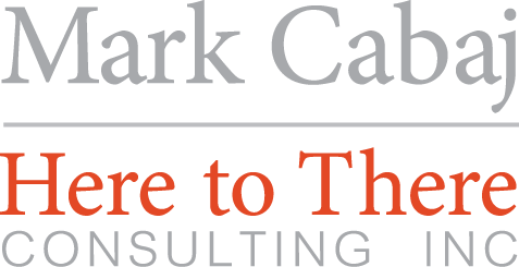 Mark Cabaj: Here to There Consulting inc